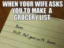 When your wife asks you to make a grocery list