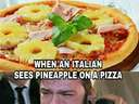 When an Italian sees pineapple on a pizza