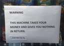Warning, machine takes money #ex #wife