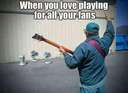 When you love playing for your fans