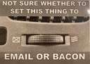 Set this to email or bacon