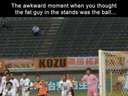 that awkward moment when you thought the fat guy in the stands was the ball